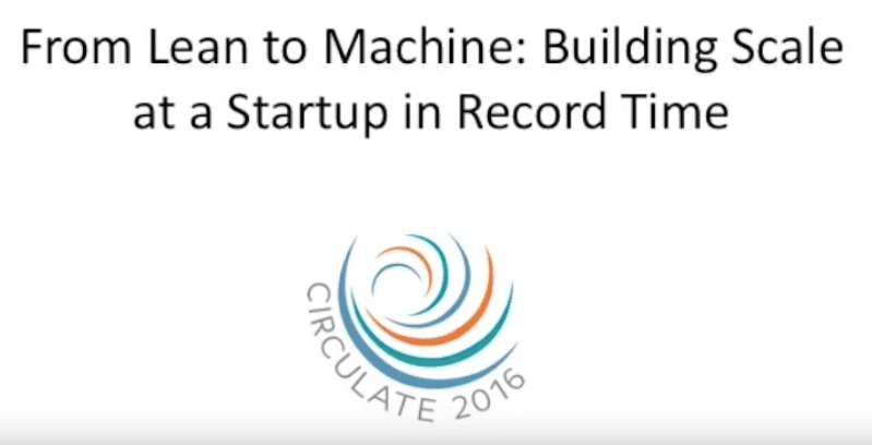 From Lean to Machine: Building Scale at a Startup in Record Time