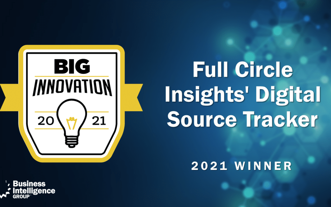 Full Circle Insights' Digital Source Tracker Wins 2021 BIG Innovation Award